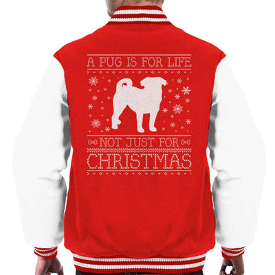 A Pug Is For Life Not Just For Christmas Men's Varsity Jacket