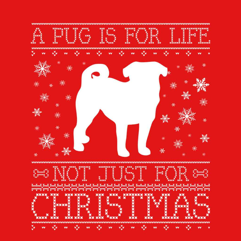 A Pug Is For Life Not Just For Christmas