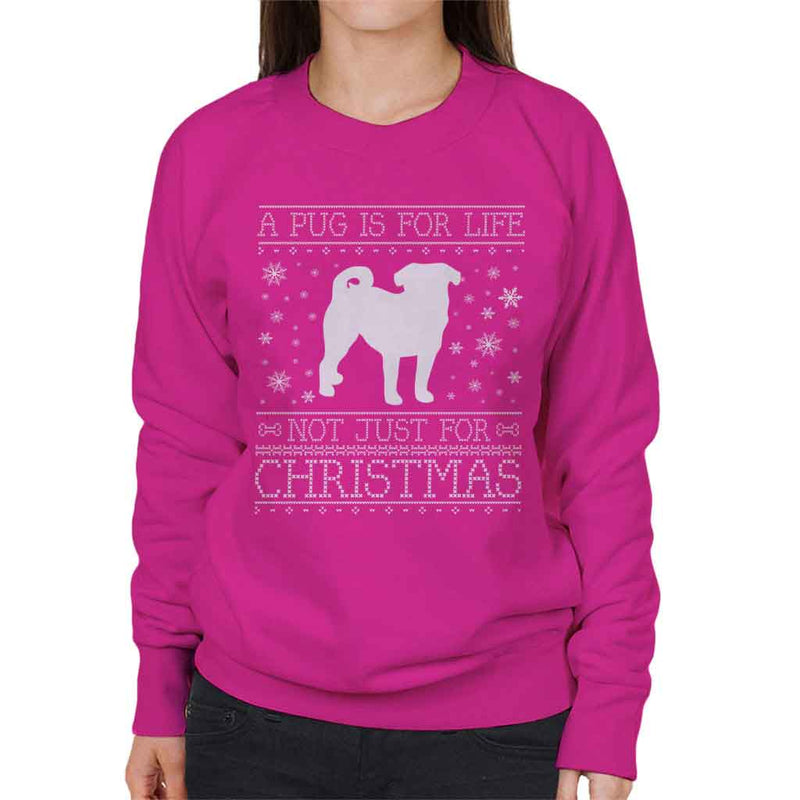 A Pug Is For Life Not Just For Christmas Women's Sweatshirt - coto7