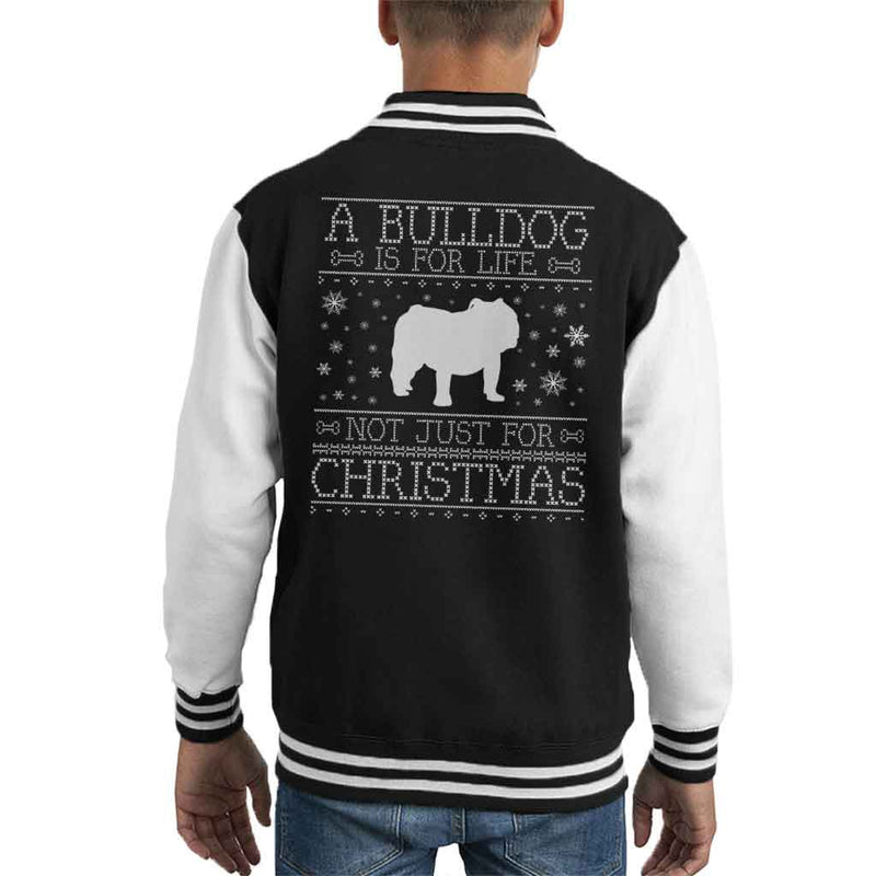 A Bulldog Is For Life Not Just For Christmas Kid's Varsity Jacket - coto7