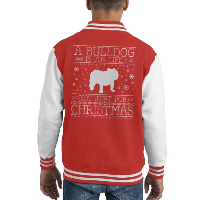 A Bulldog Is For Life Not Just For Christmas Kid's Varsity Jacket