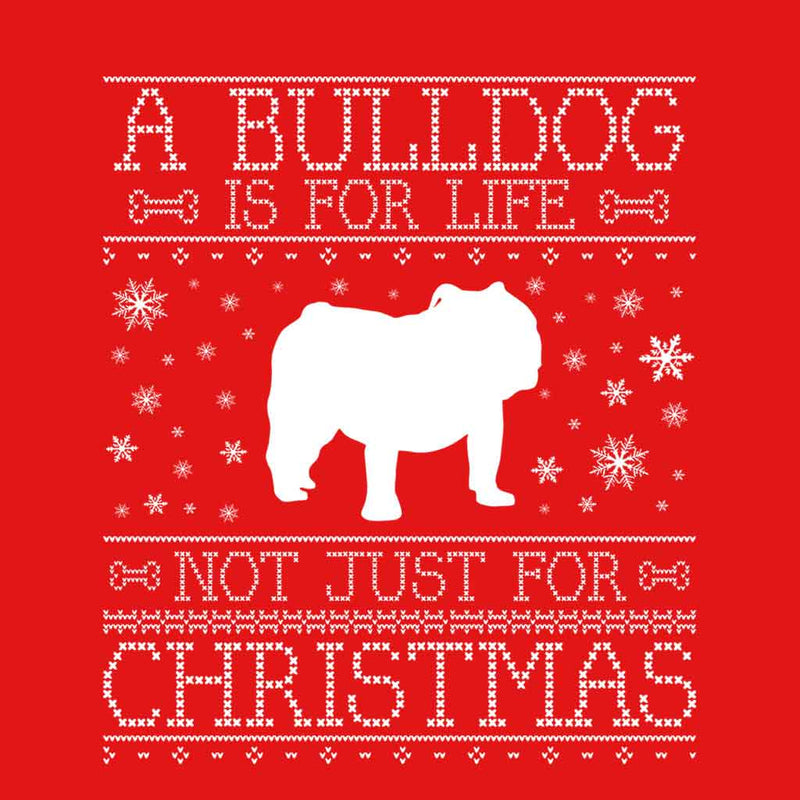 A Bulldog Is For Life Not Just For Christmas