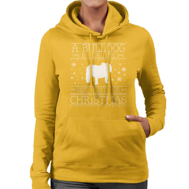 A Bulldog Is For Life Not Just For Christmas Women's Hooded Sweatshirt - coto7