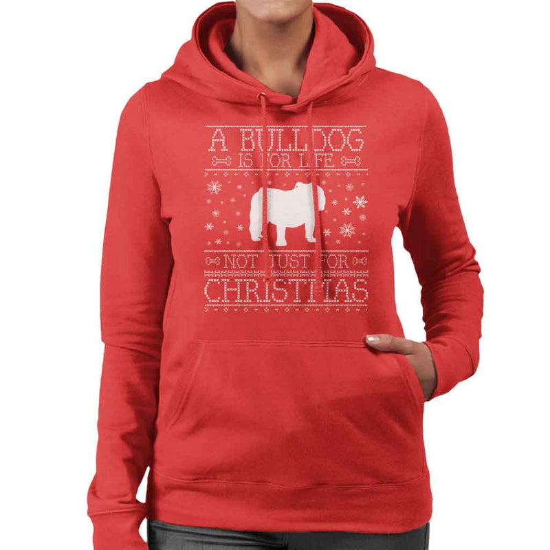 A Bulldog Is For Life Not Just For Christmas Women's Hooded Sweatshirt