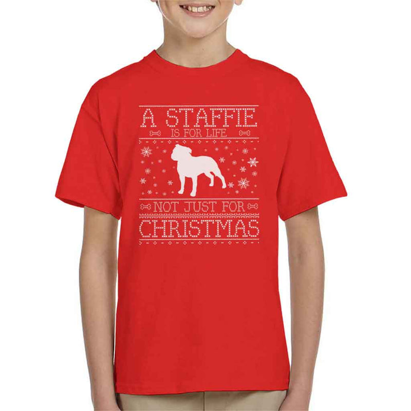 A Staffie Is For Life Not Just For Christmas Kid's T-Shirt