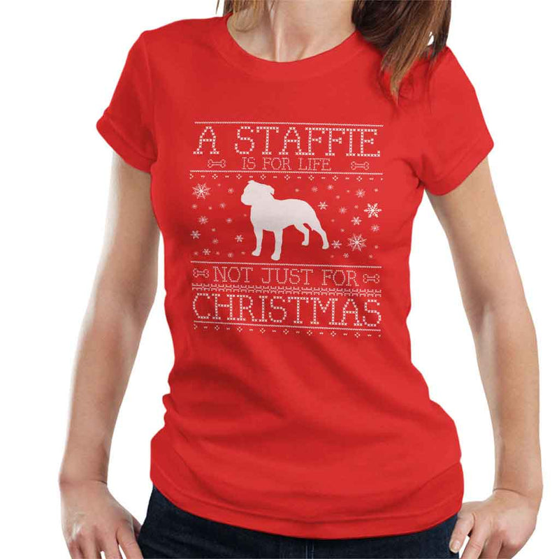 A Staffie Is For Life Not Just For Christmas Women's T-Shirt