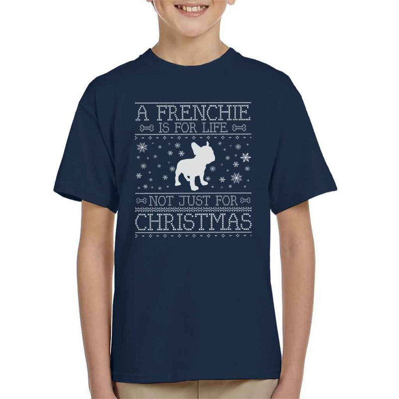 A Frenchie Is For Life Not Just For Christmas Kid's T-Shirt - coto7