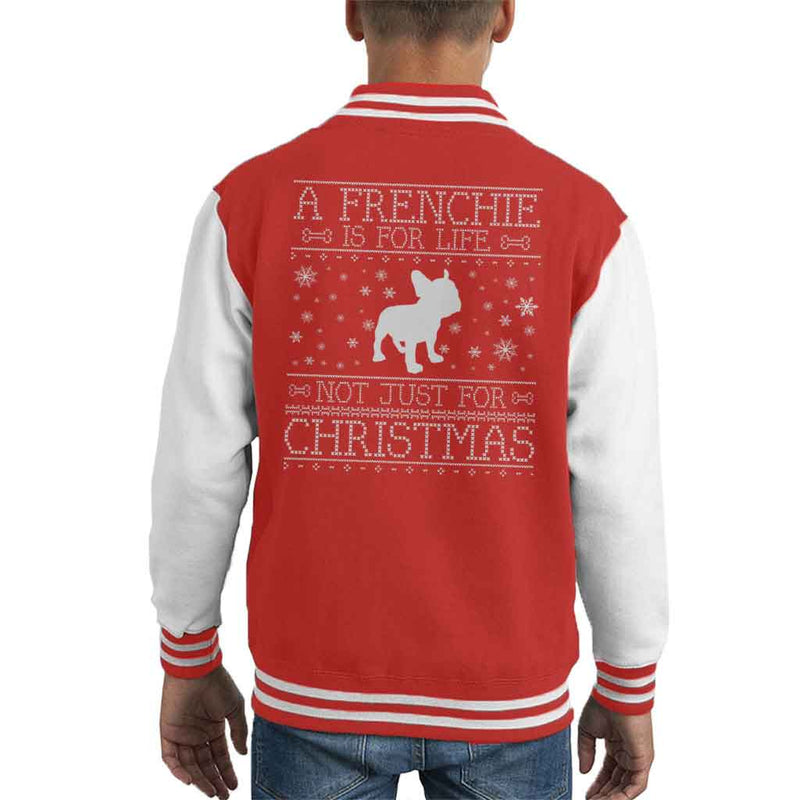 A Frenchie Is For Life Not Just For Christmas Kid's Varsity Jacket