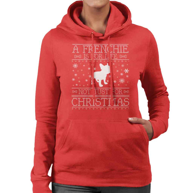 A Frenchie Is For Life Not Just For Christmas Women's Hooded Sweatshirt