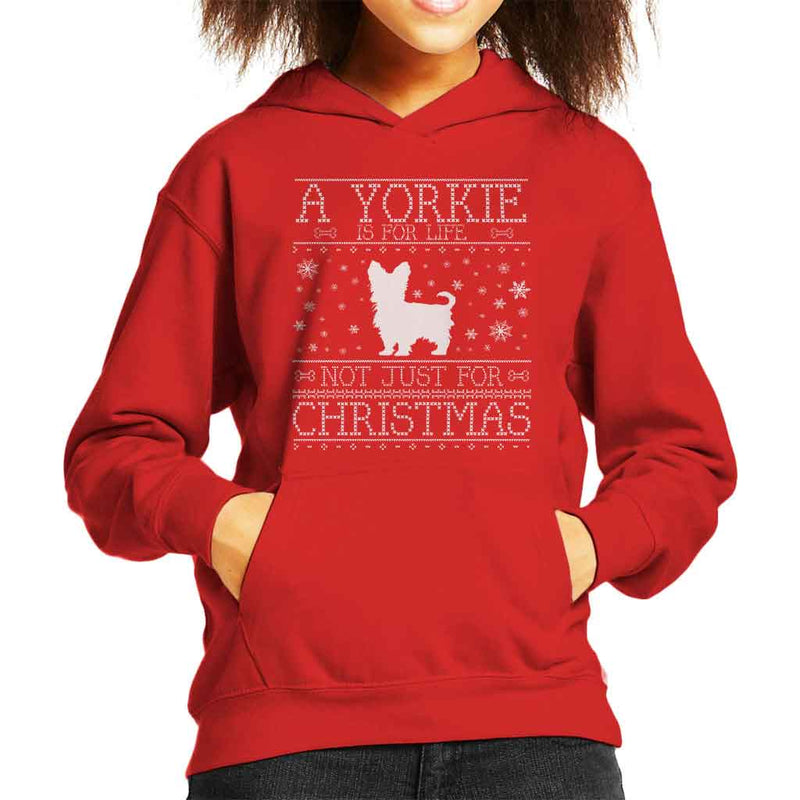 A Yorkie Is For Life Not Just For Christmas Kid's Hooded Sweatshirt