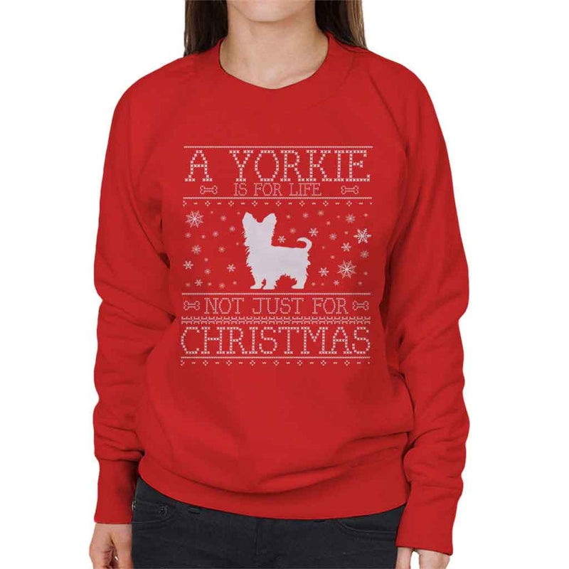 A Yorkie Is For Life Not Just For Christmas Women's Sweatshirt