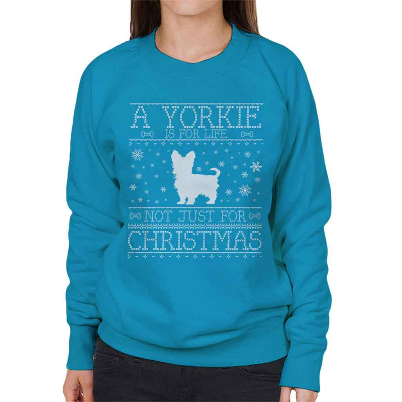 A Yorkie Is For Life Not Just For Christmas Women's Sweatshirt - coto7