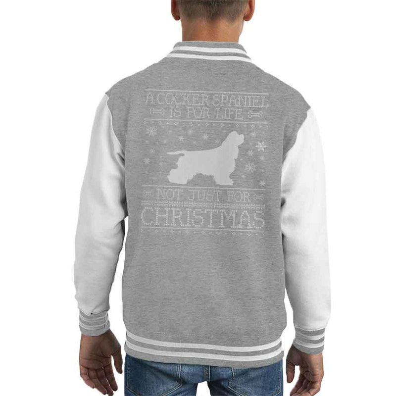 A Cocker Spaniel Is For Life Not Just For Christmas Kid's Varsity Jacket - coto7
