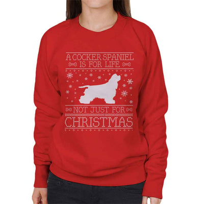 A Cocker Spaniel Is For Life Not Just For Christmas Women's Sweatshirt
