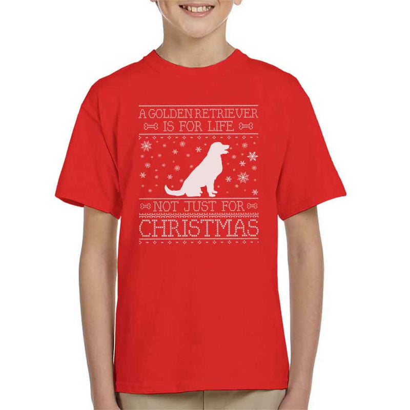 A Golden Retriever Is For Life Not Just For Christmas Kid's T-Shirt