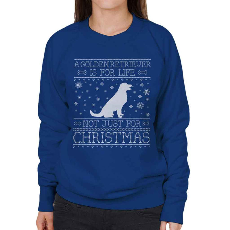 A Golden Retriever Is For Life Not Just For Christmas Women's Sweatshirt - coto7