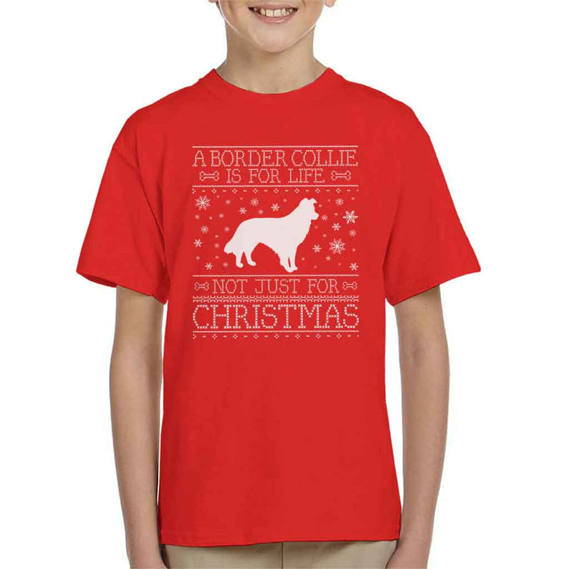 A Border Collie Is For Life Not Just For Christmas Kid's T-Shirt