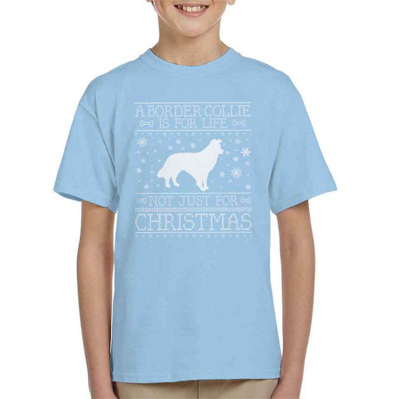 A Border Collie Is For Life Not Just For Christmas Kid's T-Shirt - coto7