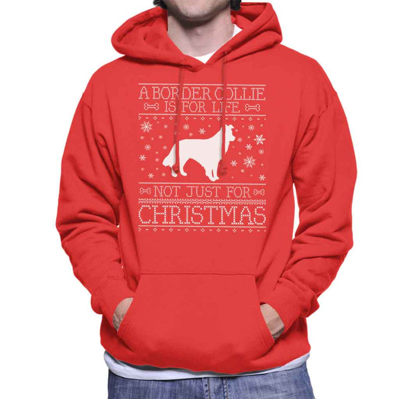 A Border Collie Is For Life Not Just For Christmas Men's Hooded Sweatshirt