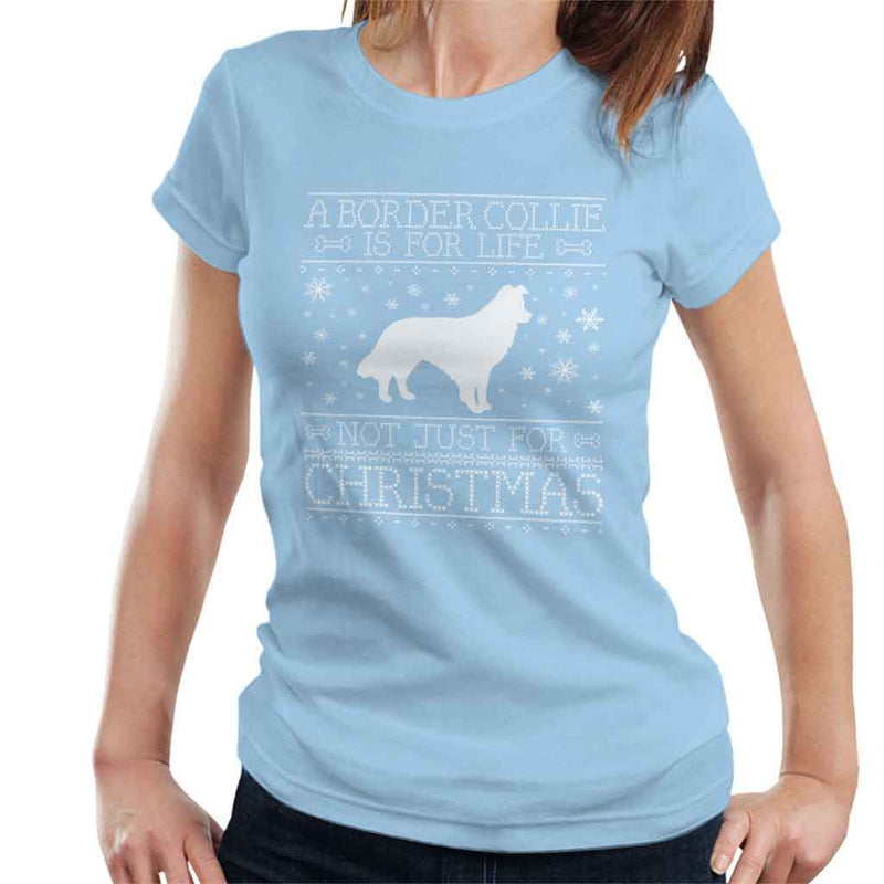 A Border Collie Is For Life Not Just For Christmas Women's T-Shirt - coto7