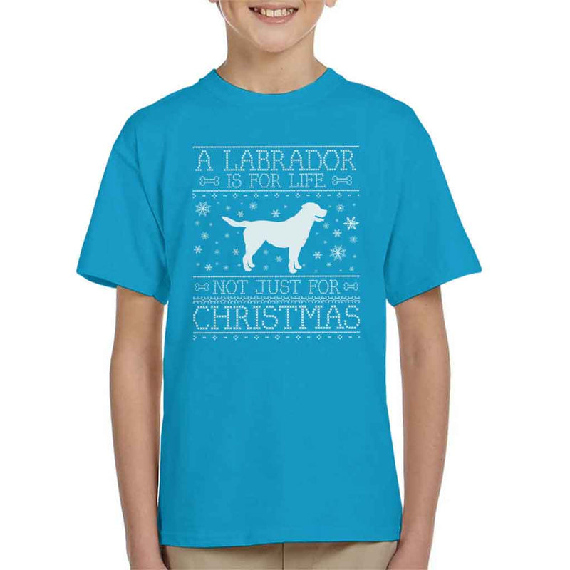 A Labrador Is For Life Not Just For Christmas Kid's T-Shirt - coto7