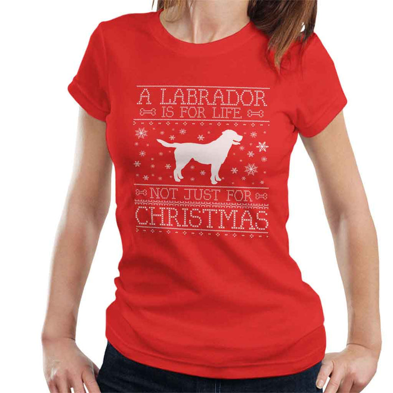 A Labrador Is For Life Not Just For Christmas Women's T-Shirt