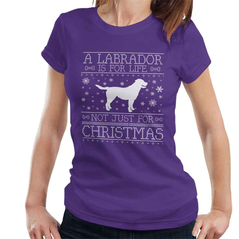 A Labrador Is For Life Not Just For Christmas Women's T-Shirt - coto7