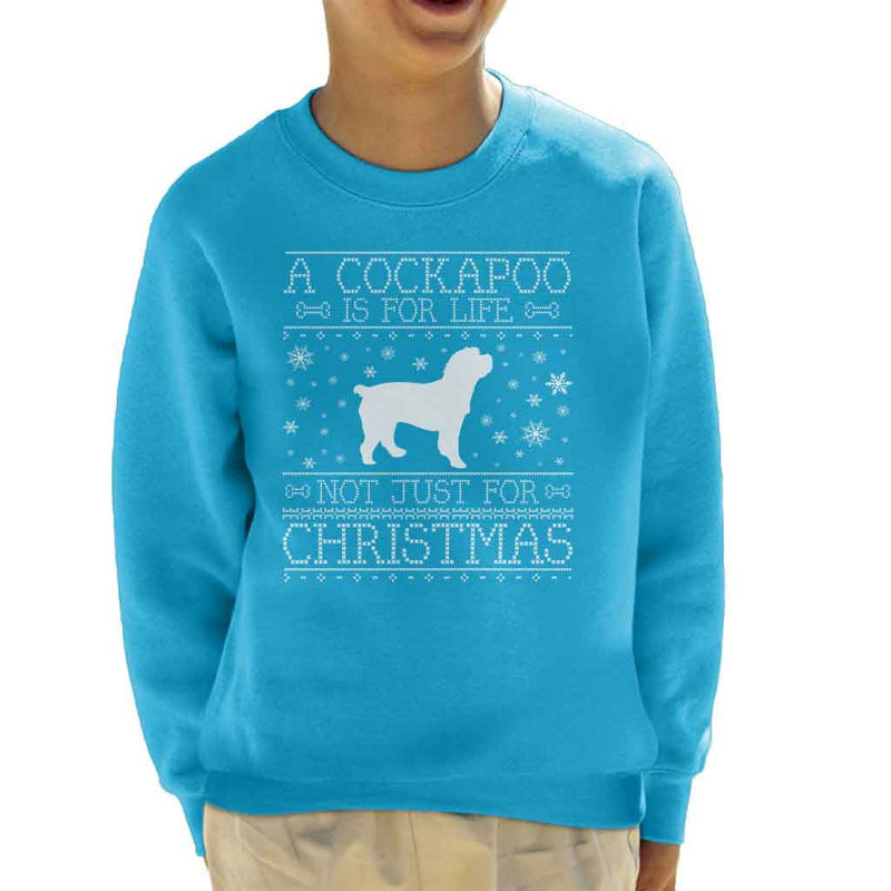 A Cockapoo Is For Life Not Just For Christmas Kid's Sweatshirt - coto7