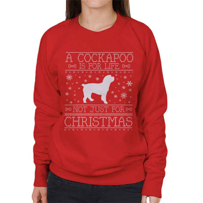 A Cockapoo Is For Life Not Just For Christmas Women's Sweatshirt