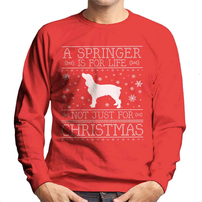 A Springer Is For Life Not Just For Christmas Men's Sweatshirt
