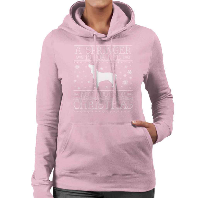 A Springer Is For Life Not Just For Christmas Women's Hooded Sweatshirt - coto7