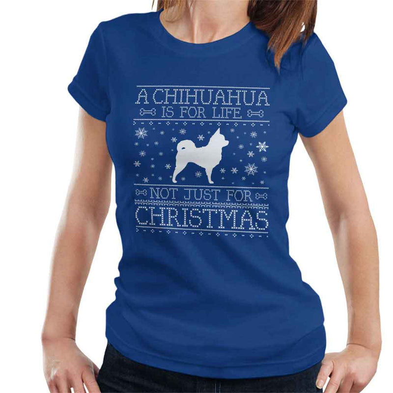 A Chihuahua Is For Life Not Just For Christmas Women's T-Shirt - coto7