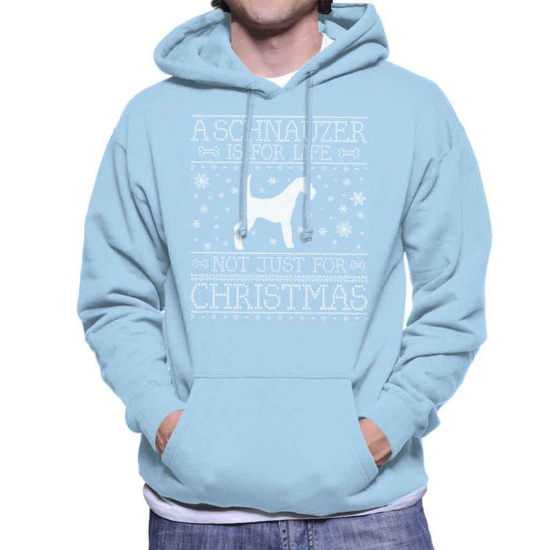 A Schnauzer Is For Life Not Just For Christmas Men's Hooded Sweatshirt - coto7