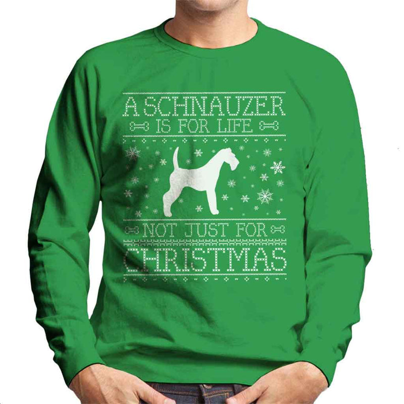 A Schnauzer Is For Life Not Just For Christmas Men's Sweatshirt - coto7