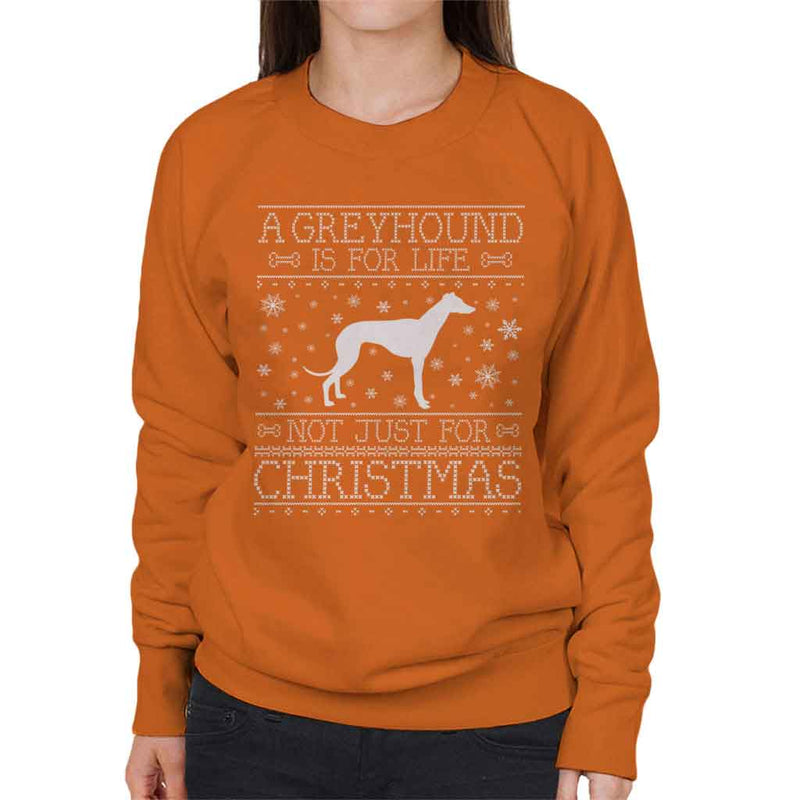 A Greyhound Is For Life Not Just For Christmas Women's Sweatshirt - coto7