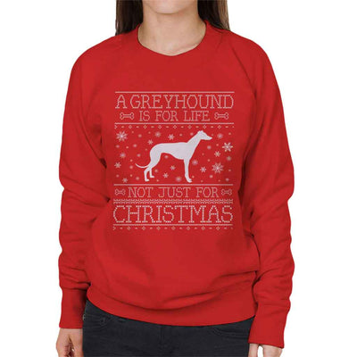 A Greyhound Is For Life Not Just For Christmas Women's Sweatshirt