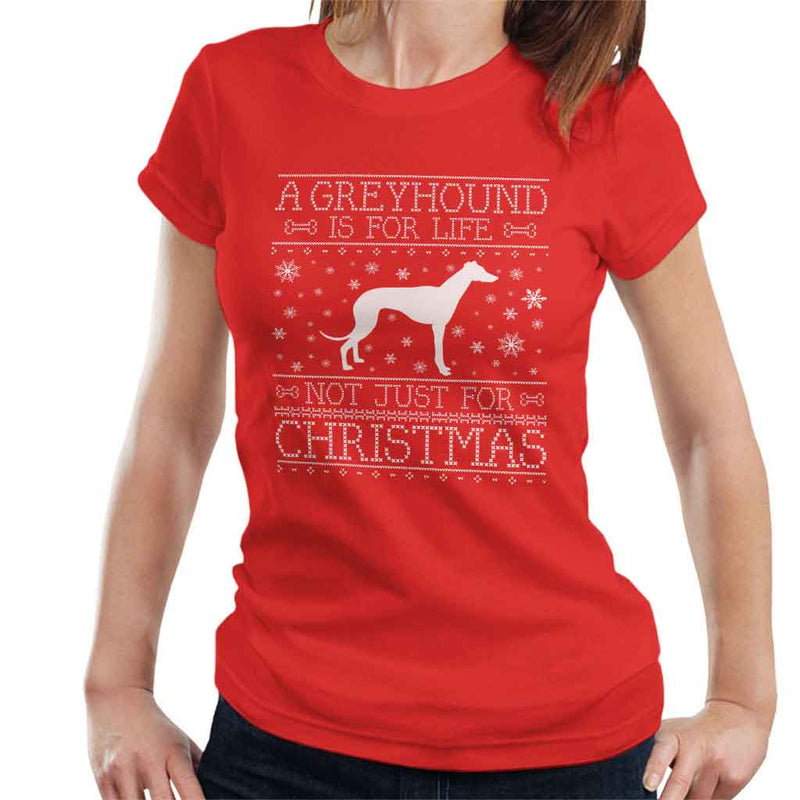 A Greyhound Is For Life Not Just For Christmas Women's T-Shirt