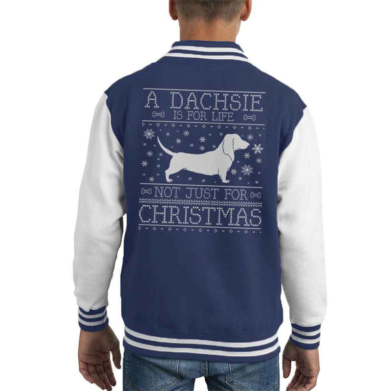 A Dachsie Is For Life Not Just For Christmas Kid's Varsity Jacket - coto7