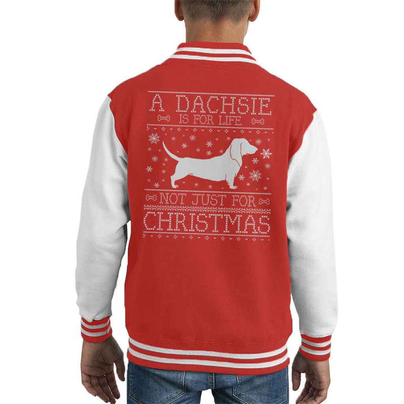A Dachsie Is For Life Not Just For Christmas Kid's Varsity Jacket
