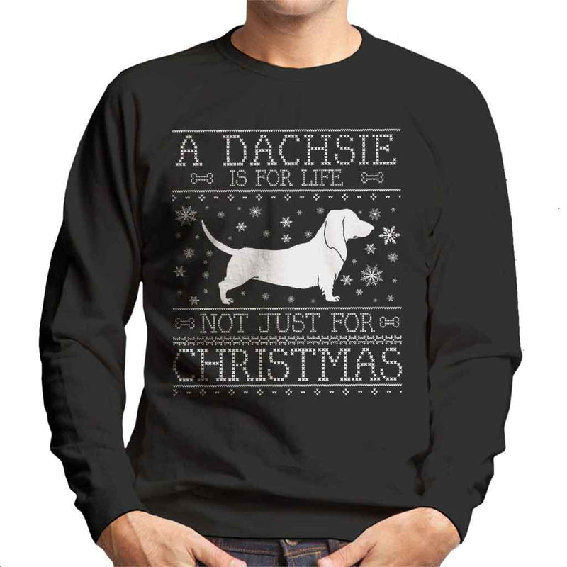 A Dachsie Is For Life Not Just For Christmas Men's Sweatshirt - coto7