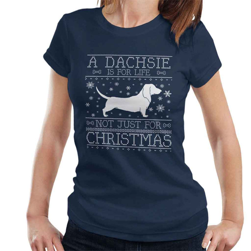 A Dachsie Is For Life Not Just For Christmas Women's T-Shirt - coto7