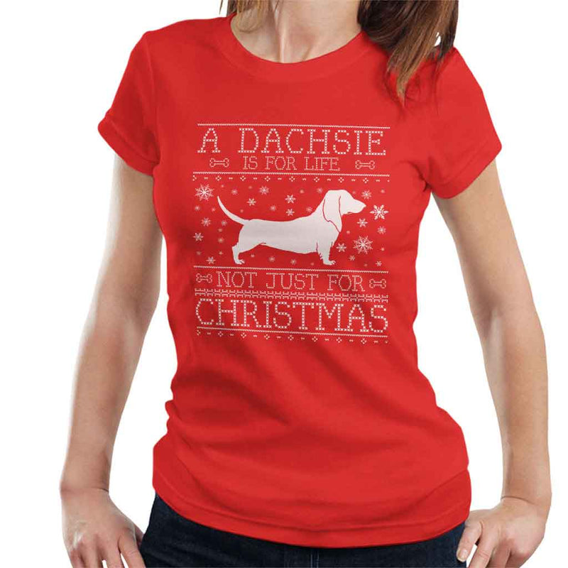 A Dachsie Is For Life Not Just For Christmas Women's T-Shirt