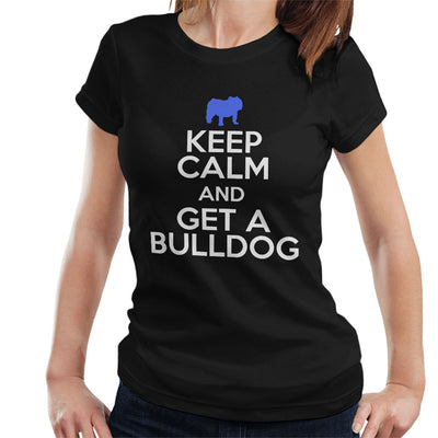Keep Calm And Get A Bulldog Women's T-Shirt - coto7