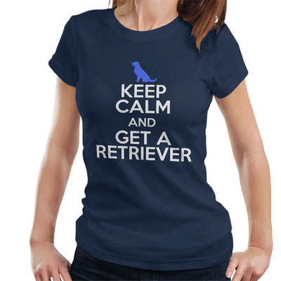 Keep Calm And Get A Retriever Women's T-Shirt - coto7