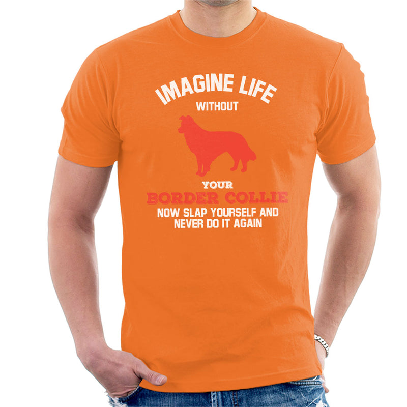 Imagine Life Without Your Border Collie Men's T-Shirt - coto7