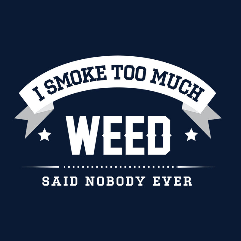 I Smoke Too Much Weed Said Nobody Ever Women's Vest