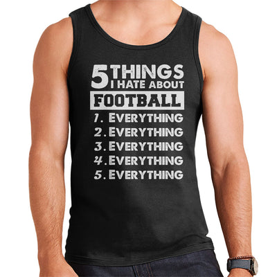 5 Things I Hate About Football Men's Vest - coto7