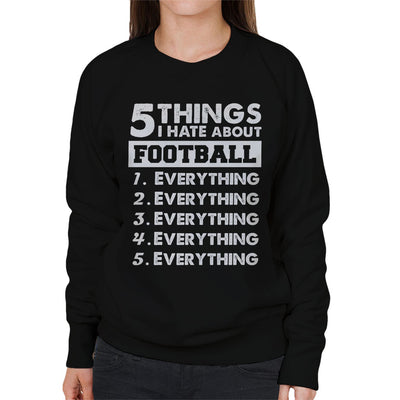 5 Things I Hate About Football Women's Sweatshirt - coto7
