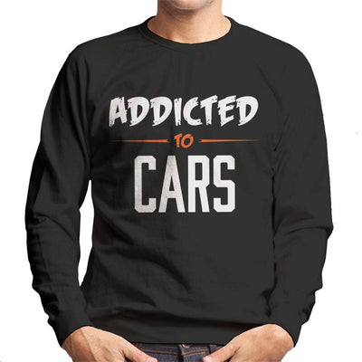 Addicted To Cars Scratchy Text Men's Sweatshirt - coto7