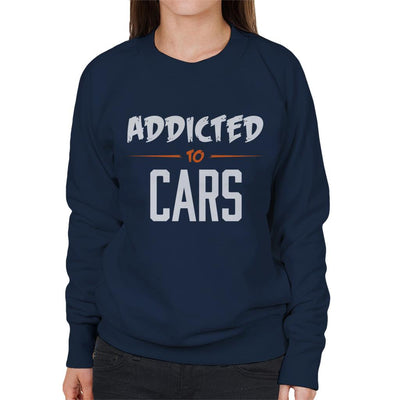 Addicted To Cars Scratchy Text Women's Sweatshirt